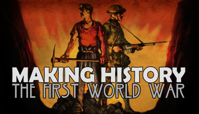Making History The First World War Crack PC Game Free Download